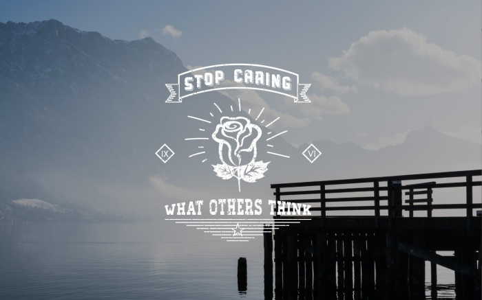Stop-caring-what-others-think-v2